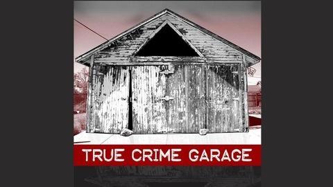 True Crime Garage | Listen via Stitcher for Podcasts