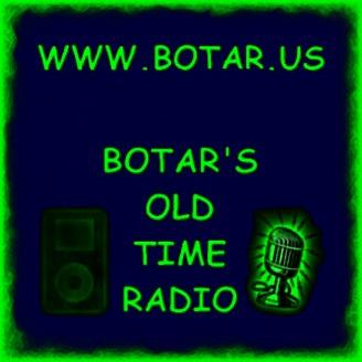 botar's old time radio | Listen via Stitcher for Podcasts