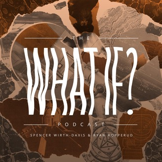 The What If? Podcast - Ep  #42 - What If You Bought Skinwalker Ranch