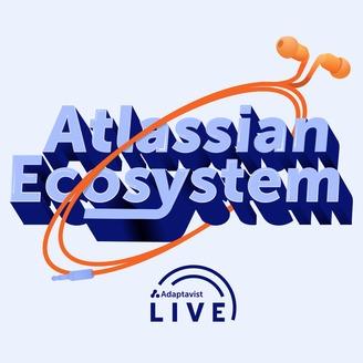 Adaptavist Live - The Adaptavist Atlassian Ecosystem Podcast