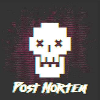 Post Mortem by NerdyBits | Listen via Stitcher for Podcasts