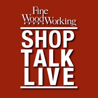 Shop Talk Live Fine Woodworking Listen Via Stitcher For