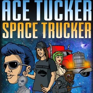 Ace Tucker Space Trucker | Listen via Stitcher for Podcasts