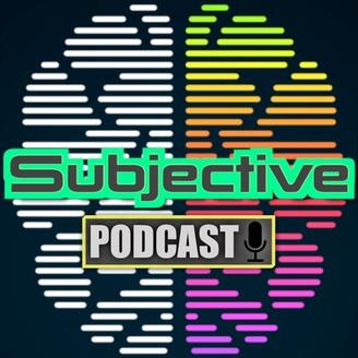 Subjective - #125 Subjective Uncensored | Listen via