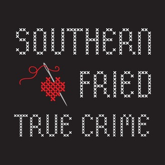 Image result for southern fried true crime podcast