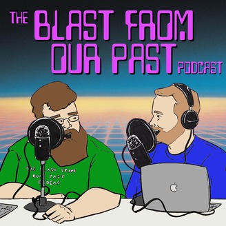 The Blast From Our Past Podcast | Listen via Stitcher for
