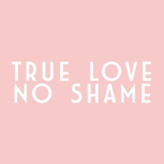 True Love No Shame Listen Via Stitcher Radio On Demand