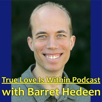 True Love Is Within Podcast With Barret Hedeen Listen Via Stitcher