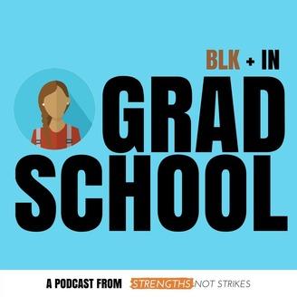 Blk + In Grad School | Listen via Stitcher for Podcasts