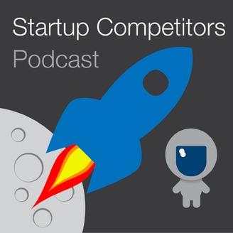 Startup Competitors | Listen via Stitcher for Podcasts