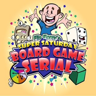 Flip Florey's Super Saturday Board Game Serial | A podcast about the
