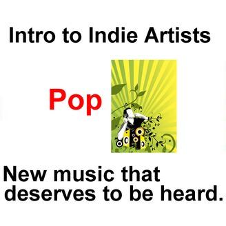 Intro to Indie Artists - Pop | Listen via Stitcher for Podcasts