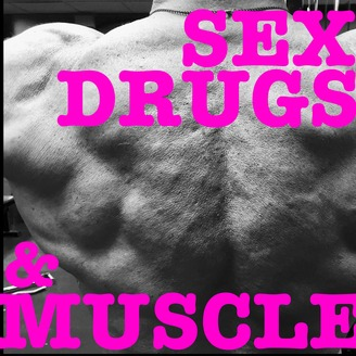 Sex, Drugs, and Muscle | Listen via Stitcher for Podcasts