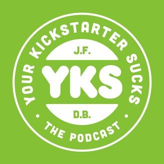 Your Kickstarter Sucks | Listen via Stitcher for Podcasts