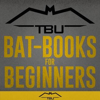 TBU Bat-Books for Beginners   Listen via Stitcher for Podcasts