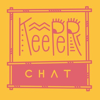 Keeper Chat | Listen via Stitcher for Podcasts