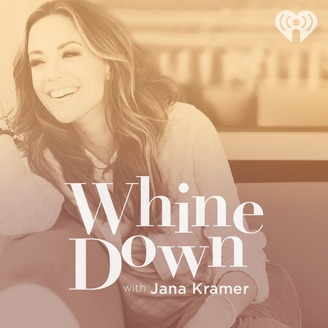 Whine Down with Jana Kramer and Michael Caussin | Listen via