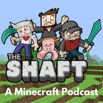 The Shaft - A Minecraft Podcast   Listen via Stitcher for