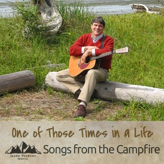 One of Those Times in a Life - Songs by the Campfire | Listen via