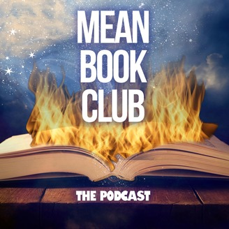 Mean Book Club | Listen via Stitcher for Podcasts