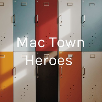 Mac Town Heroes | Listen via Stitcher for Podcasts