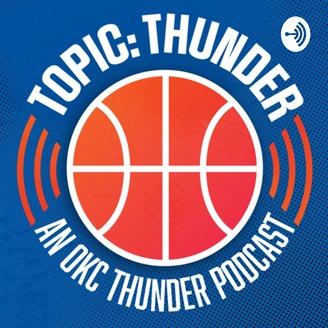 best website 04497 5b6f3 Topic: Thunder - an OKC Thunder Podcast | Listen via ...