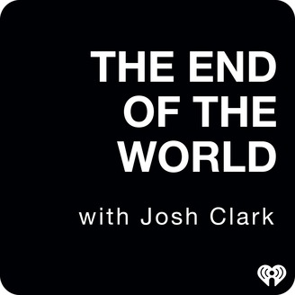 Image result for the end of the world with josh clark""