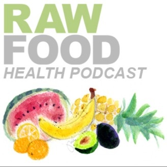raw food diet podcast