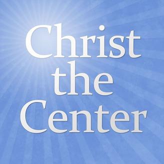 Christ the Center | Listen via Stitcher for Podcasts