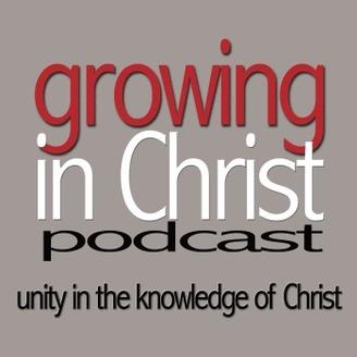 growing in christ podcast listen via stitcher radio on demand