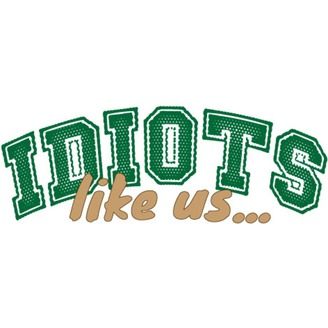 Idiots Like Us Sports Show | Listen via Stitcher for Podcasts