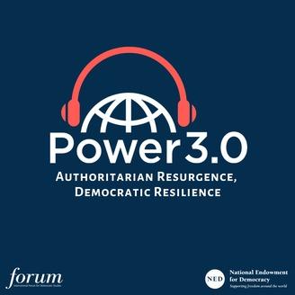 Power 3 0 | Authoritarian Resurgence, Democratic Resilience