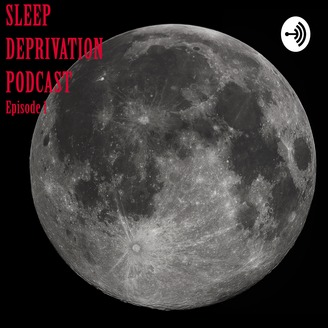 Sleep Deprivation Podcast Ep  1 Random Thoughts | Listen via