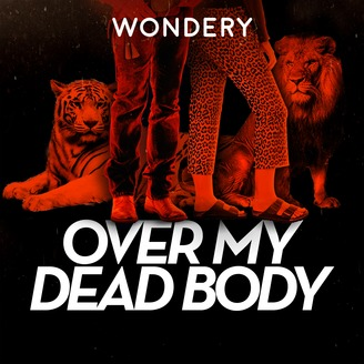 Image result for over my dead body podcast