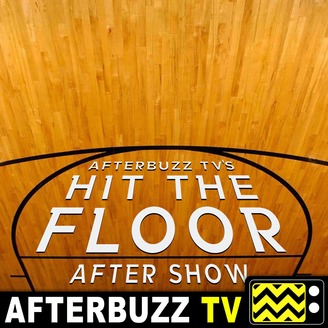 Hit The Floor Reviews And After Show Afterbuzz Tv Listen Via
