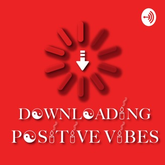 Downloading Positive Vibes | Listen via Stitcher for Podcasts