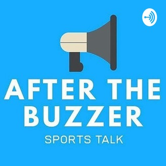 After The Buzzer Sports Talk | Listen via Stitcher for Podcasts
