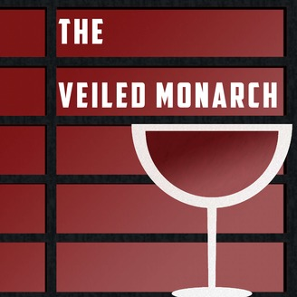 The Veiled Monarch | Listen via Stitcher for Podcasts