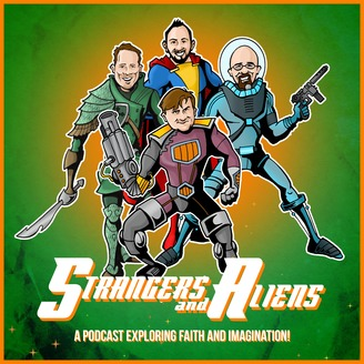 Strangers and Aliens: Science Fiction & Fantasy from a Christian