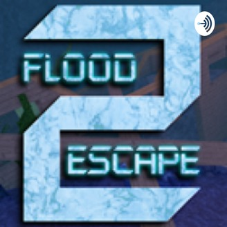 Roblox Flood Escape 2 | Listen via Stitcher for Podcasts