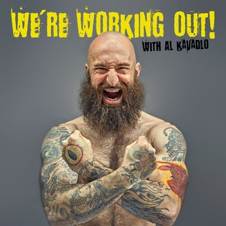 Al Kavadlo - We're Working Out | Listen via Stitcher for Podcasts