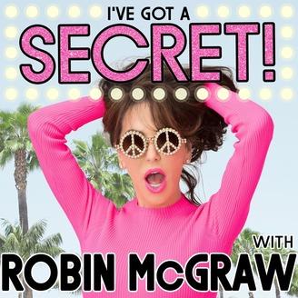 I've Got a Secret! with Robin McGraw | Listen via Stitcher for ...