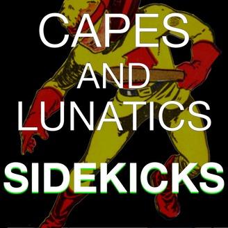 Capes Lunatics Sidekicks