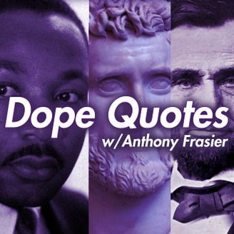 Dope Quotes   Listen via Stitcher for Podcasts