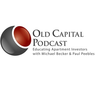 Old Capital Real Estate Investing Podcast with Michael Becker & Paul