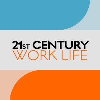 21st Century Work Life