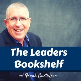 The Leaders Bookshelf W Frank Gustafson