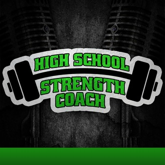 High School Strength Coach Podcast | Strength & Conditioning