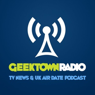 Geektown Radio - TV News, Interviews & UK TV Air Dates