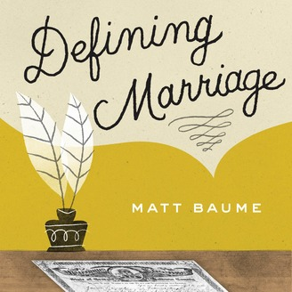 defining marriage Encuentra defining marriage: voices from a forty-year labor of love de matt baume (isbn: 9781518631528) en amazon envíos gratis a partir de 19.